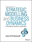 Strategic Modelling and Business Dynamics: A feedback systems approach