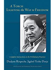 A Torch Lighting the Way to Freedom: Complete Instructions on the Preliminary Practices