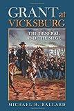 Grant at Vicksburg, Michael B. Ballard, 080933240X