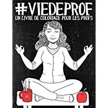 Vie de prof: Un livre de coloriage pour les profs