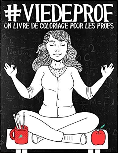 Amazon Com Vie De Prof Un Livre De Coloriage Pour Les