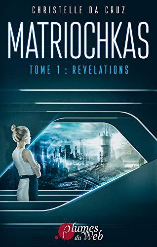 Matriochkas Tome 1 : Révélations (French Edition)