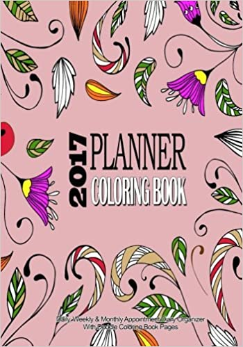 Amazon.com: 2017 Planner Coloring Book : Daily, Weekly & Monthly ...