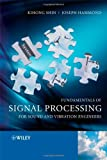 Fundamentals of Signal Processing for Sound and Vibration Engineers, Kihong Shin and Joseph K. Hammond, 0470511885