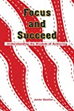 Focus and Succeed, Junior Dastine, 1418434612