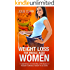 Weight Loss for Middle-aged Women: 7 essentials Fat Busting strategies to regain your ideal weight in 30 days