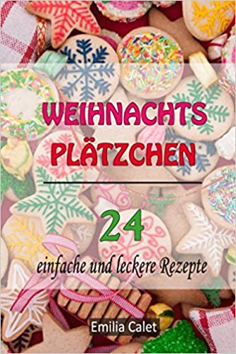 Einfache Leckere Weihnachtsplätzchen.Weihnachtsplätzchen 24 Einfache Und Leckere Rezepte Amazon De