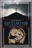 Optimism, Lionel Tiger, 156836072X