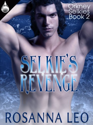 Selkie's Revenge (Orkney Selkies Book 2) by [Leo, Rosanna]