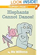 #5: Elephants Cannot Dance! (An Elephant and Piggie Book)