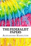 Image of The Federalist Papers: Includes MLA Style Citations for Scholarly Secondary Sources, Peer-Reviewed Journal Articles and Critical Essays (Squid Ink Classics)