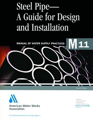 steel pipe a guide to design and installation m11 awwa manual of rh amazon com awwa manual m11 pipe design awwa manual m11 harness restraint