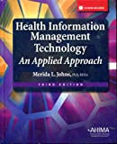 Health Information Management Technology: An Applied Approach, Merida L. Johns, 1584262591