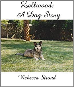 Zellwood: A Dog Story by [Stroud, Rebecca]