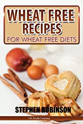 Wheat Free Recipes: For Wheat Free Diets (Diet Recipes Book 4)