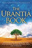 The Urantia Book: Revealing the Mysteries of God, the Universe, World History, Jesus, and Ourselves