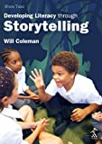 Brave Tales : Developing Literacy Through Storytelling, Coleman, Will, 1855392259