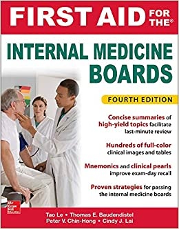 First Aid for the Internal Medicine Boards, Fourth Edition: 9781259835032:  Medicine & Health Science Books @ Amazon.com