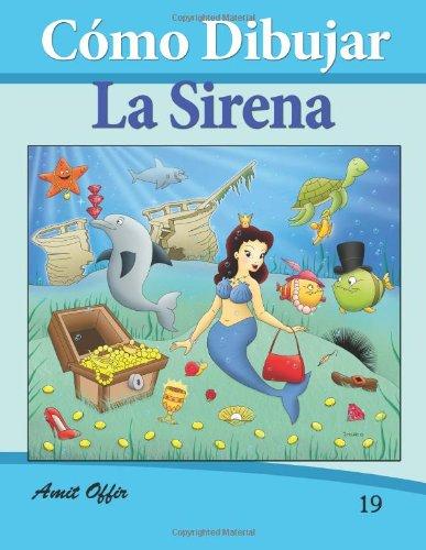 Descargar Libro Cómo Dibujar Comics: La Sirena: Libros De Dibujo: Volume 19 Amit Offir