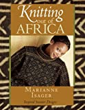 Knitting Out of Africa, Marianne Isager, 1931499985