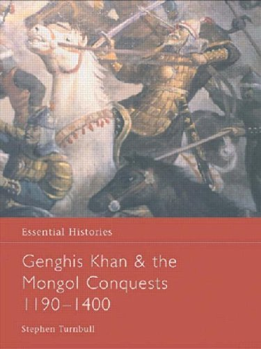 Genghis Khan and the Mongol Conquests 1190-1400 (Essential Histories) by Stephen Turnbull (2003-11-21)