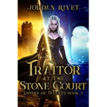 A Traitor at the Stone Court (Empire of Talents Book 3)
