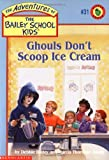 Ghouls Don't Scoop Ice Cream, Debbie Dadey and Marcia Thornton Jones, 0590258192