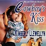 Cowboy's Kiss: Heartthrob Heroes, Book 2 | Kimberly Llewellyn