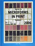 Guide to Microforms in Print 2006: Subject Guide (Guide to Microforms in Print Subject) Livre Pdf/ePub eBook