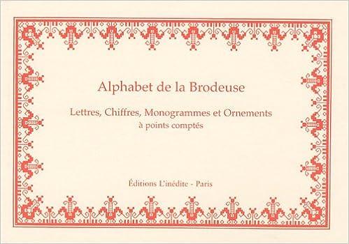 Read Online Alphabet de la Brodeuse : Lettres, Chiffres, Monogrammes et Ornements à points comptés pdf