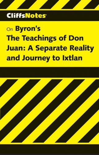 The Teachings of Don Juan: A Separate Reality and Journey to Ixtlan (Cliffs Notes)