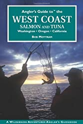 Angler's Guide to the West Coast - Salmon and Tuna (Complete Angler's Guide To...)