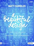 #10: A Beautiful Design - Bible Study Book: God's Unchanging Plan for Manhood and Womanhood