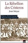 La Rébellion des Cristeros par Meyer (III)