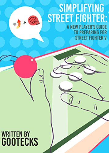 - Simplifying Street Fighter: A New Player's Guide to Preparing for Street Fighter 5