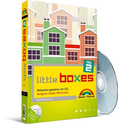 Little Boxes, Teil 2. Webseiten gestalten mit CSS. Navigation, Inhalte, YAML & mehr. Taschenbuch – 28. November 2007 Peter M. Müller Markt+Technik Verlag 3827243076 Anwendungs-Software