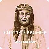 Chatto's Promise: An Apache Saga