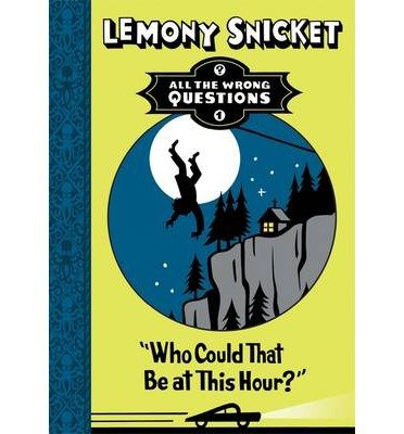 Who Could That be at This Hour? (All the Wrong Questions) (Paperback) - Common PDF