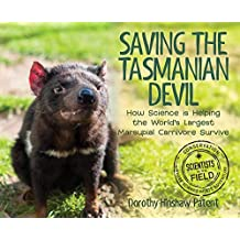 Saving the Tasmanian Devil: How Science is Helping the World's Largest Marsupial Carnivore Survive (Scientists in the Field Series)