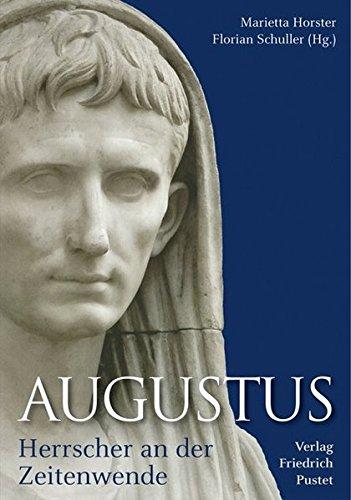 Augustus: Herrscher an der Zeitenwende