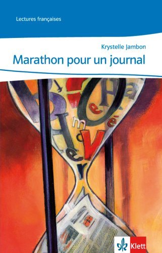 Marathon pour un journal: Abgestimmt auf Tous ensemble Niveau A2- (Lectures françaises)