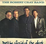 The Robert Cray Band: Don't Be Afraid Of The Dark LP VG+/NM USA Mercury