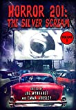 Horror 201: The Silver Scream Vol.1