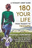 180 Your Life from Tragedy to Triumph: A Woman's Grief Guide