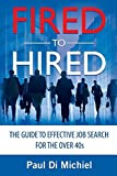img - for Fired to Hired: The Guide to Effective Job Search for the Over 40s book / textbook / text book