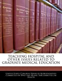 Teaching Hospital and Other Issues Related to Graduate Medical Education, , 1240443501