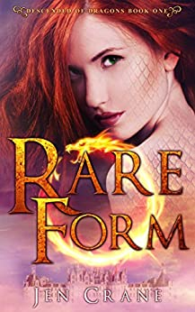 Rare Form: Descended of Dragons, Book 1 by [Crane, Jen]
