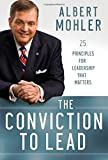 The Conviction to Lead, R. Albert Mohler, 0764211250