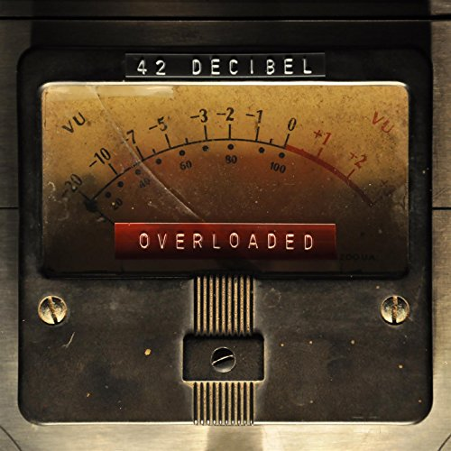 42 Decibel - Overloaded (2017) [WEB FLAC] Download