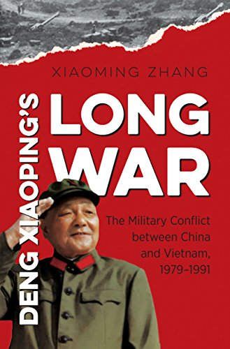 (Deng Xiaoping's Long War: The Military Conflict between China and Vietnam, 1979-1991 (The New Cold War History))